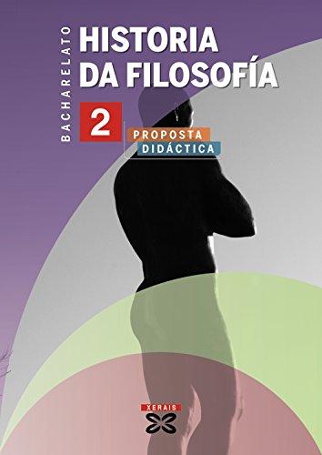 9788499140452: Historia da Filosofía 2º Bacharelato (2009). Proposta didáctica (Libros De Texto - Bacharelato - Etica E Filosofía)
