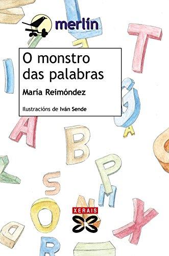 O monstro das palabras (Infantil E Xuvenil - Merlín - De 11 Anos En Diante): Reim�ndez, ...