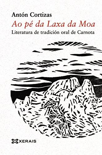 9788499140780: Ao Pe Da Laxa Da Moa: Literatura De Tradicion Oral De Carnota (Galician Edition)