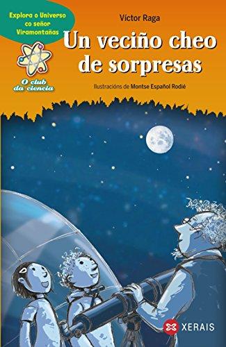 9788499140889: Un veciño cheo de sorpresas: Explora o universo co señor Viramontañas (Infantil E Xuvenil - Sopa De Libros - O Club Da Ciencia)