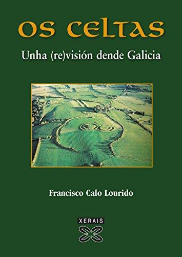 9788499140964: Os Celtas: Unha (re)visión dende Galicia (Obras De Referencia - Xerais Universitaria - Historia E Xeografía)