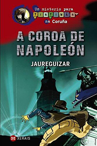 9788499141114: A coroa de Napoleón: Un misterio para Tintimán na Coruña (Infantil E Xuvenil - Sopa De Libros - Un Misterio Para Tintimán)