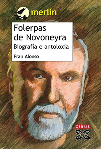 Folerpas de Novoneyra: Biografía e antoloxía / Biography and anthology (Merl&...