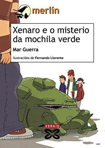 9788499141893: Xenaro e o misterio da mochila verde (Infantil E Xuvenil - Merlín - De 11 Anos En Diante)