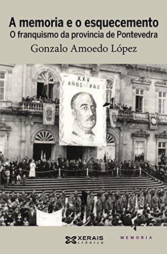 9788499141923: A memoria e o esquecemento: O franquismo da provincia de Pontevedra (Edición Literaria - Crónica - Memoria)