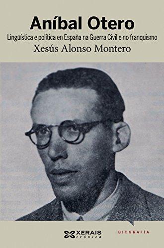 9788499141985: Aníbal Otero: Lingüistica e política en España na Guerra Civil e no franquismo