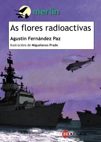 9788499143736: As flores radioactivas (Infantil E Xuvenil - Merlín - De 11 Anos En Diante)