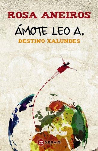 9788499145587: Ámote Leo A. Destino Xalundes