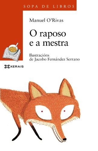 9788499145761: O raposo e a mestra (Infantil E Xuvenil - Sopa De Libros - De 8 Anos En Diante)