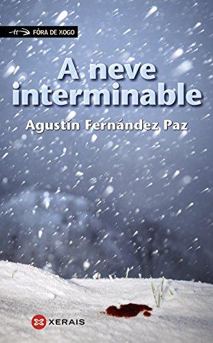 A NEVE INTERMINABLE: Agustín Fernández Paz