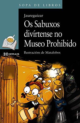 OS SABUXOS DIVÍRTENSE NO MUSEO PROHIBIDO: Jaureguizar; José Matalobos