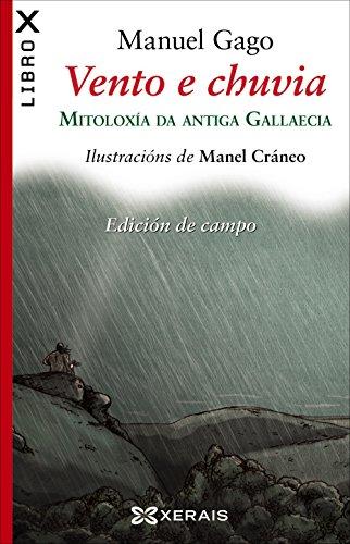 9788499149035: Vento e chuvia : mitoloxía da Antiga Gallaecia