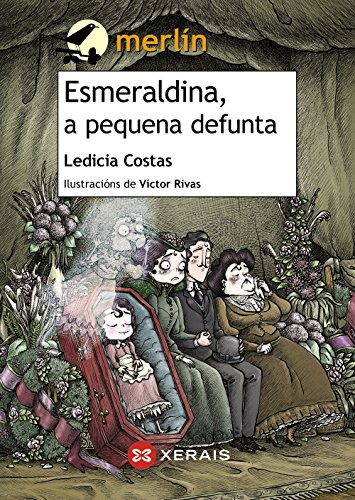 9788499149998: Esmeraldina, a pequena defunta (Infantil E Xuvenil - Merlín - De 11 Anos En Diante) (Galician Edition)