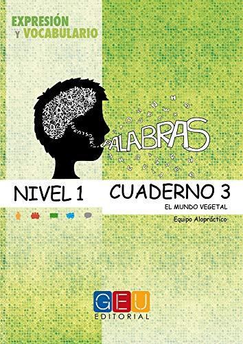 9788499150994: Palabras. Expresión y Vocabulario. Cuaderno 3. Nivel 1. El mundo vegetal