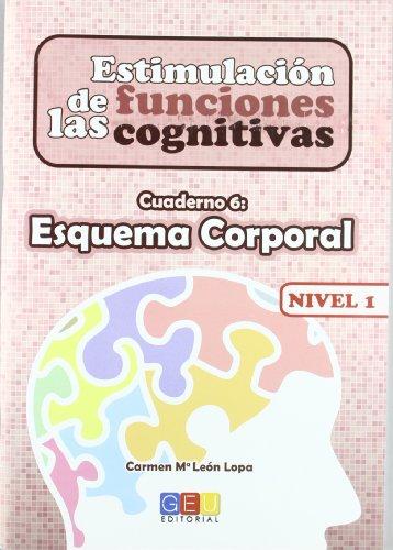 9788499154282: Estimulación De Las Funciones Cognitivas. Esquema Corporal Nivel 1 - Cuaderno 6