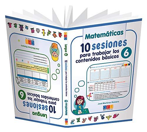 9788499154749: 10 sesiones para trabajar los contenidos básicos 6 / Editorial GEU / 6º Primaria / Mejora lengua y matemáticas / Recomendado como apoyo