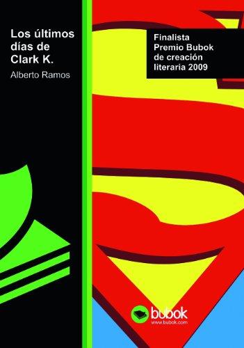 9788499161204: Los últimos días de Clark K.