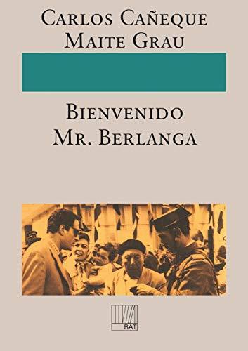 9788499161709: ¡Bienvenido Mr. Berlanga!