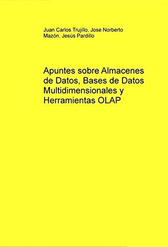 9788499161839: Apuntes sobre Almacenes de Datos, Bases de Datos Multidimensionales y Herramientas OLAP