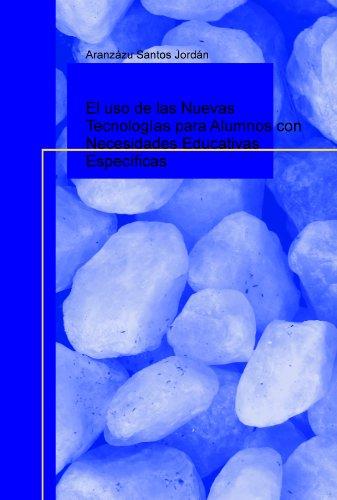 9788499167015: El uso de las Nuevas Tecnologías para Alumnos con Necesidades Educativas Específicas
