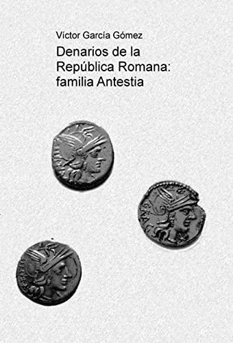9788499167190: Denarios de la República Romana: familia Antestia