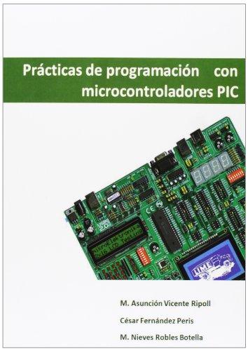 9788499167534: Practicas de programacion con microcontroladores pic
