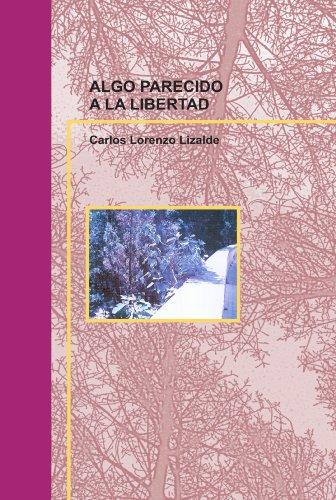 9788499168999: ALGO PARECIDO A LA LIBERTAD