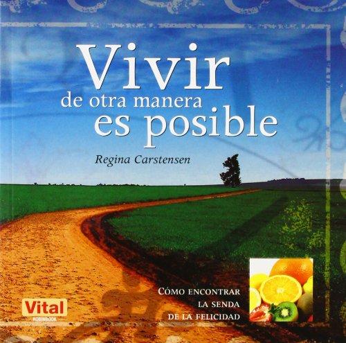 9788499170077: Vivir de otra manera es posible: Cómo encontrar la senda de la felicidad (Vital) (Spanish Edition)