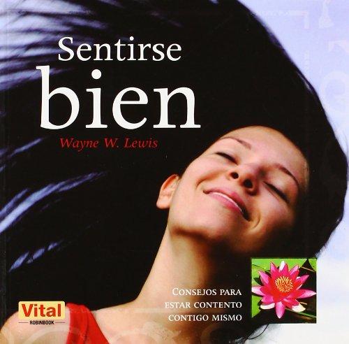 9788499170169: Sentirse bien: Consejos para estar contento contigo mismo (Spanish Edition)