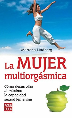 9788499170183: La mujer multiorgásmica: Cómo desarrollar al máximo la capacidad sexual femenina (Spanish Edition)