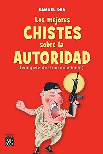 9788499170305: MEJORES CHISTES DE LA AUTORIDAD, LOS (Spanish Edition)
