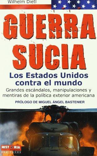 9788499170480: Guerra sucia - los estados unidos contra el mundo (Misterios Historicos)