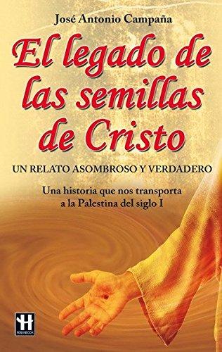 El Legado de Las Semillas de Cristo: Jose Antonio Campana
