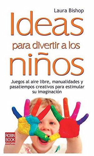 Ideas para divertir a los ninos: Juegos: Laura Bishop