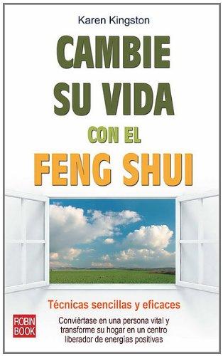 Cambie su vida con el feng shui: Técnicas sencillas y eficaces (Spanish Edition) (9788499170770) by Kingston, Karen