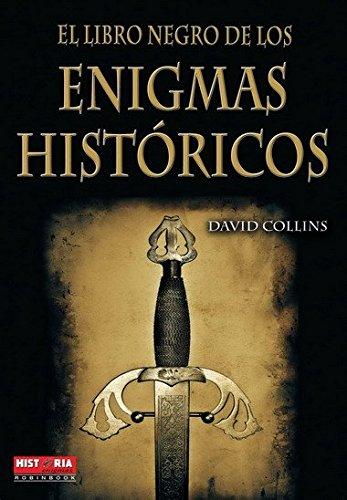 9788499170893: Libro negro de los enigmas históricos, el: Nuevos hallazgos sobre los grandes mitos de la civilización (Misterios Historicos)