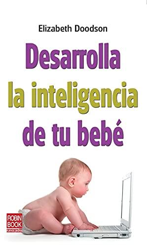 9788499171210: Desarrolla la inteligencia de tu bebé (Spanish Edition)
