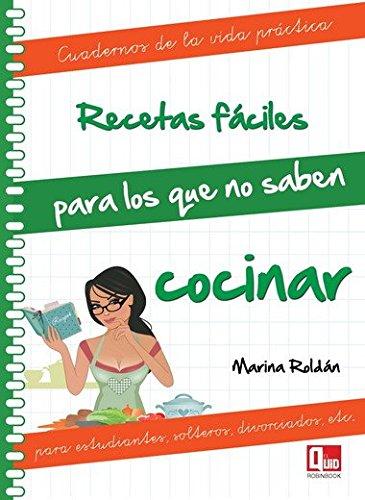 9788499171265: Recetas fáciles para los que no saben cocinar: Para estudiantes, solteros, divorciados, etc. (Cuadernos de la vida práctica) (Spanish Edition)