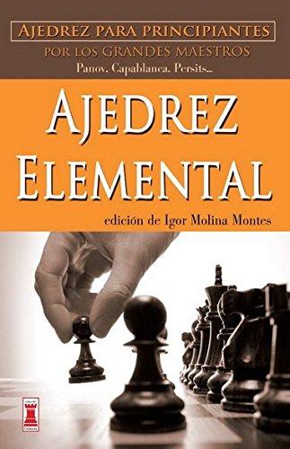9788499171418: Ajedrez elemental: Ajedrez para principiantes por los grandes maestros (Escaques - Libros Ajedrez)