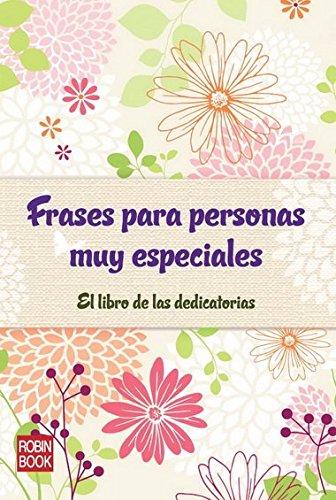 9788499171494: Frases para personas muy especiales: El libro de las dedicatorias (Libro Amigo (malsinet))