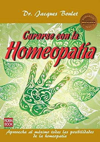 9788499171524: Curarse con la homeopatía: Aprovecha al máximo todas las posibilidades de la homeopatía (Salud Natural/vida Positiva)