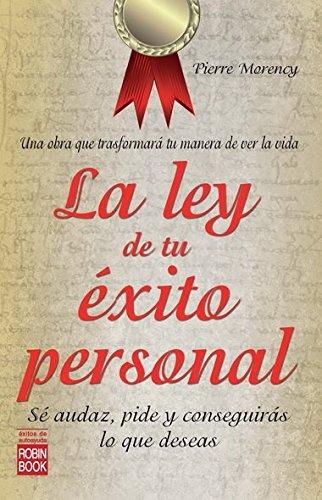 La ley de tu exito personal: Se audaz, pide y conseguiras lo que deseas (Exitos de Autoayuda) (...