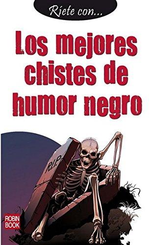 9788499171937: Ríete con... Los mejores chistes de humor negro: Un nuevo volumen de la mejor colección de chistes en libro de bolsillo (Riete Con (robin Book))