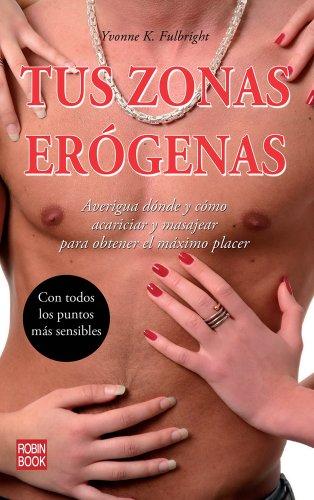 9788499172538: Tus zonas erógenas (Sexualidad) (Spanish Edition)