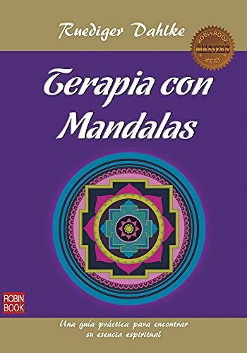 9788499172569: Terapia Con Mandalas. Una Guía Práctica Para Encontrar Su Esencia Espiritual (Masters Salud (robin Book))