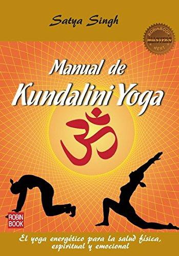 9788499172583: Manual De Kundalini Yoga. El Yoga Energético Para La Salud Física, Espiritual Y Emocional (Masters Salud (robin Book))