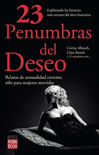 9788499172965: 23 penumbras del deseo / 23 shadows of desire