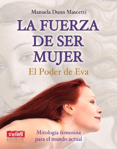 9788499173115: La fuerza de ser mujer: El poder de Eva (Spanish Edition)