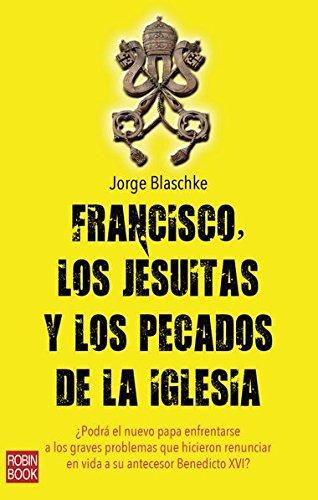 9788499173207: Francisco, Los Jesuitas Y Los Pecados De La Iglesia (Misterios Ocultos)
