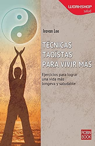 Tecnicas Taoistas Para Vivir Mas (Workshop - Salud): Lee, Iravan